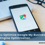 How-will-you-Optimize-Google-My-Business-(GMB)-for-Search-Engine-Optimization-Rendement-Technologies